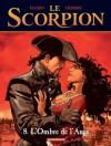 Le Scorpion, Tome 8: L'Ombre de l'ange - Enrico Marini, Stephen Desberg