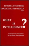What Is Intelligence?: Contemporary Viewpoints on Its Nature and Definition - Robert J. Sternberg, Douglas K. Detterman