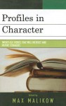 Profiles in Character: Twenty-Six Stories That Will Instruct and Inspire Teenagers - Max Malikow, Malikow