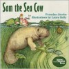 Sam the Sea Cow - Francine Jacobs, Laura Kelly
