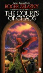 The Courts of Chaos (Amber Chronicles, #5) - Roger Zelazny