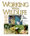 Working with Wildlife (Science, College and Career Guidance) - Thane Maynard