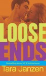 Loose Ends (Steele Street, #11) - Tara Janzen