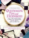 Quiltmaking Tips and Techniques: Over 1000 Creative Ideas to Make Your Quiltmaking Quicker, Easier, and a Lot More Fun (A Rodale quilt book) - Jane Townswick