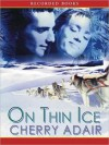 On Thin Ice: T-FLAC Series, Book 6 (MP3 Book) - Cherry Adair, Jack Garrett