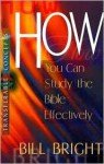 How You Can Study the Bible Effectively - Bill Bright