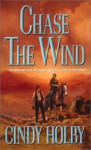 Chase the Wind - Cindy Holby
