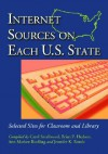 Internet Sources on Each U.S. State: Selected Sites for Classroom and Library - Carol Smallwood, Ann Marlow Riedling