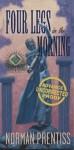 Four Legs in the Morning - Norman Prentiss, Steven C. Gilberts
