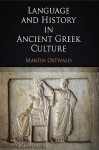 Language and History in Ancient Greek Culture - Martin Ostwald