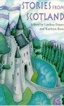 Stories From Scotland - Lindsey Fraser, Kathryn Ross, Rosamund Fowler