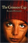 The Crimson Cap - Ellen Howard