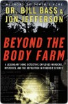 Beyond the Body Farm - William M. Bass