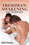 Freshman Awakening - Gay Romance - Dick Parker
