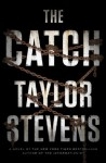 The Catch: A Novel - Taylor Stevens
