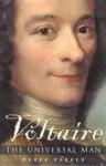 Voltaire: The Universal Man - Derek Parker