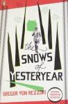 The Snows of Yesteryear - Gregor von Rezzori, H.F. Broch De Rothermann