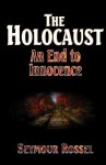 The Holocaust: An End to Innocence - Seymour Rossel
