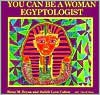 You Can Be a Woman Egyptologist - Judith Cohen, Judith Love Cohen, David Arthur Katz