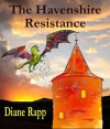 The Havenshire Resistance (Heirs to the Throne Book 2) - Diane Rapp