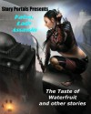 The Taste of Waterfruit and Other Stories (Story Portals) - Richard Lee Byers, Steven Mohan, Irene Radford, M.P. Erison, Laurie Tom, Aaron Rosenberg, Phaedra Weldon