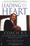 Leading with the Heart: Coach K's Successful Strategies for Basketball, Business, and Life - Grant Hill, Mike Krzyzewski, Donald T. Phillips