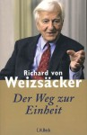 Der Weg zur Einheit - Richard von Weizsäcker