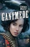 Ganymede (Clockwork Century 3) - Cherie Priest