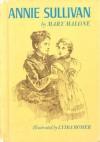 Annie Sullivan - Mary Malone, Lydia Rosier