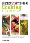 The Ultimate Book Of Cooking Hints And Tips - Christine France