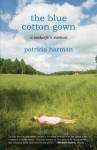 The Blue Cotton Gown: A Midwife's Memoir - Patricia Harman