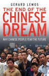 The End of the Chinese Dream - Gerard Lemos