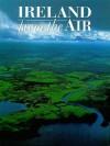 Ireland from the Air - Federica De Luca, Antonio Attini