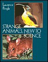 Strange Animals, New to Science - Laurence Pringle