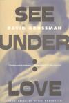 See Under: LOVE: A Novel - David Grossman, Betsy Rosenberg