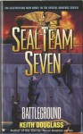 Seal Team Seven 06: Battleground: Battleground - Keith Douglass