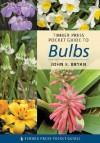 Pocket Guide to Bulbs - John E. Bryan, F.I. Hort