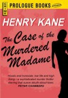 The Case of the Murdered Madame (Prologue Books) - Henry Kane