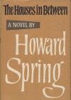 The Houses In Between - Howard Spring