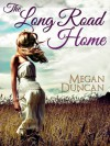 The Long Road Home - Megan Duncan