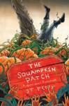 The Squampkin Patch: A Nasselrogt Adventure - J.T. Petty
