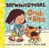 Brownie & Pearl Grab a Bite - Cynthia Rylant, Brian Biggs