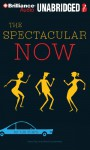 The Spectacular Now - Tim Tharp, MacLeod Andrews