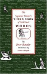 The Superior Person's Third Book of Well-Bred Words - Peter Bowler