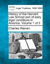 History of the Harvard Law School and of Early Legal Conditions in America. Volume 1 of 3 - Charles Warren