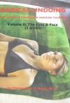 Radical Undoing, Volume 2: The Eyes and Face - Christopher S. Hyatt, Nick Tharcher