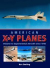 American X&Y Planes: Volume 2: Experimental Aircraft Since 1945 - Kev Darling