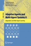 Adaptive Agents and Multi-Agent Systems II: Adaptation and Multi-Agent Learning (Lecture Notes in Computer Science / Lecture Notes in Artificial Intelligence) - Daniel Kudenko, Dimitar Kazakov, Eduardo Alonso