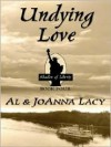 Undying Love - Al Lacy, JoAnna Lacy