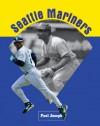 Seattle Mariners - Paul Joseph, Kal Gronvall